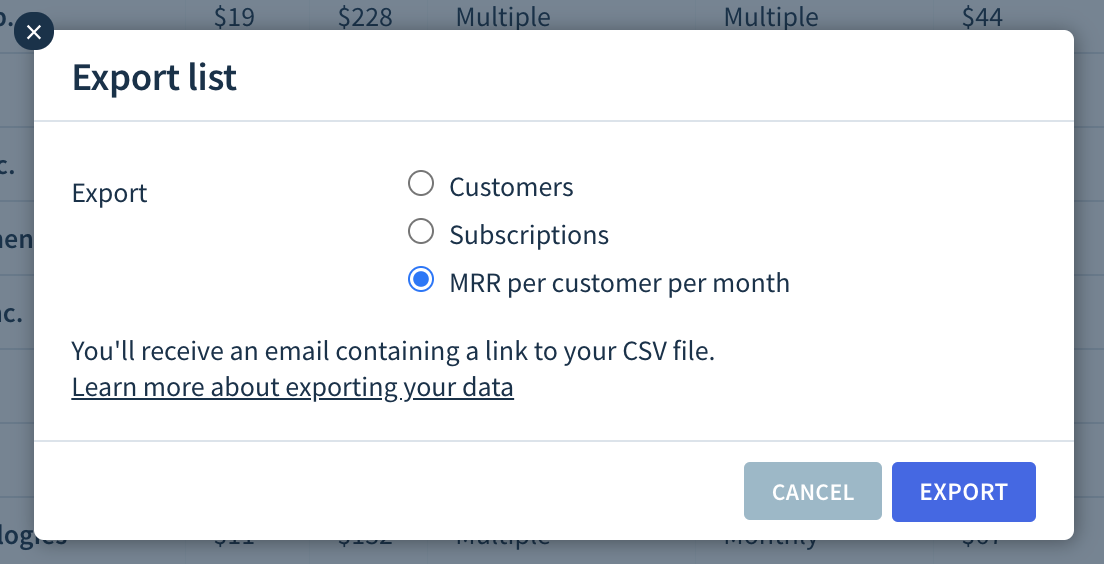 """Export a list of """"MRR per customer per month"""" from the Customers screen in the ChartMogul app."""